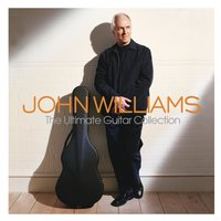 The Ultimate Guitar Collection — John Williams