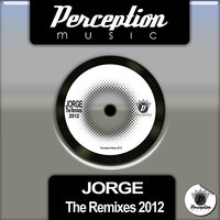 The Remixes 2012 — Jorge