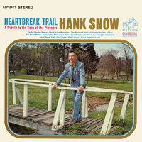 Heartbreak Trail — Hank Snow