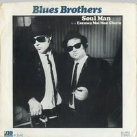 Soul Man / Excusez Moi Mon Cherie — The Blues Brothers