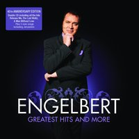 Engelbert Humperdink - The Greatest Hits And More — Engelbert Humperdinck
