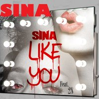 Like You — Sina, SINA feat. 28