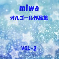 A Musical Box Rendition of Miwa, Vol. 2 — Orgel Sound J-Pop