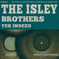 Yes Indeed — The Isley Brothers