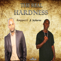 The Real Hardness - Single — Kongquez G feat. Jayharno, Kongquez G