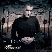 Forget It All — E.D.Y.