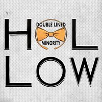 Hollow — Double Lined Minority