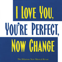 I Love You, You're Perfect, Now Change — Joe DiPietro, Jimmy Roberts