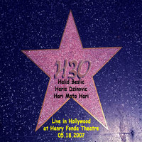 H30 / Live in Hollywood — H30 / Haris Dzinovic / Hari Mata Hari / Halid Beslic