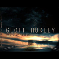 One Step Closer — Geoff Hurley