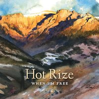 When I'm Free — Hot Rize