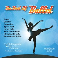 The Best Of Ballet — Adolphe Adam, John Glenesk Mortimer, Marc Reift, Julian Oliver, Marc Reift Philharmonic Wind Orchestra, Marc Reift Philharmonic Orchestra