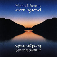 Morning Jewel — Michael Stearns