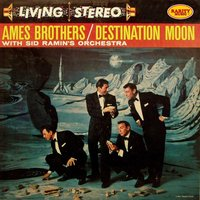 Destination Moon: Rarity Music Pop, Vol. 210 — Ames Brothers, Sid Ramin's Orchestra