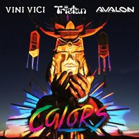 Colors — Avalon, Tristan, Vini Vici