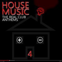 House Music: The Real Club Anthems, Vol. 4 — сборник