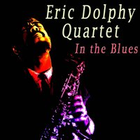 In the Blues — Eric Dolphy Quartet