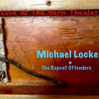 Live At the Barn Theater — Michael Locke & The Repeat Offenders