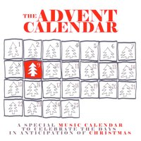 The Advent Calendar 9 - Christmas Songs — сборник