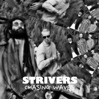 Chasing Waves — Strivers
