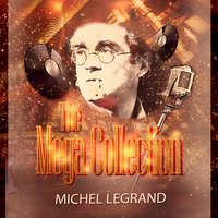 The Mega Collection — Michel Legrand and His Orchestra