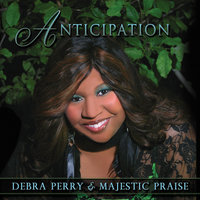 Anticipation — Debra Perry & Majestic Praise