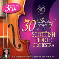 30 Glorious Years Of The Scottish Fiddle Orchestra — The Scottish Fiddle Orchestra