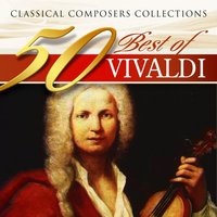 Classical Composers Collections: 50 Best of Vivaldi — Антонио Вивальди