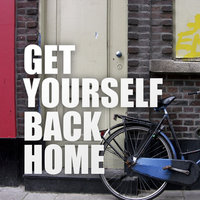 Get Yourself Back Home — Where You Going