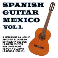 Spanish Guitar Mexico Vol.1 — Antonio de Lucena