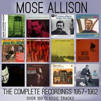The Complete Recordings: 1957 - 1962 — Mose Allison