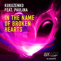 In the Name of Broken Hearts — Paulina, Kukuzenko