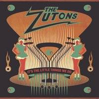 It's The Little Things We Do — The Zutons