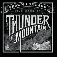 Thunder On the Mountain — Shawn Lombard