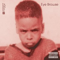 Eye Browse — RaggZ