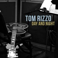 Day and Night — Tom Rizzo