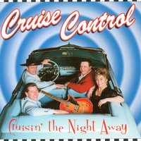 Cruisin' The Night Away — Cruise Control