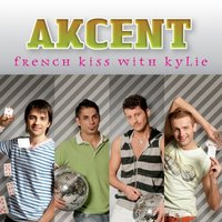 French kiss with Kylie — Akcent