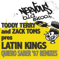 Quiero Saber — Todd Terry and Zack Toms pres Latin Kings