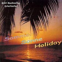 Sommer Sonne Holiday — Ad-hoc Orchester, Ad-hoc Orchester / Gert Wägerle