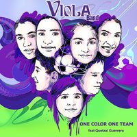 One Color One Team (feat. Quetzal Guerrero) - Single — Viola Band