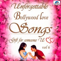 Unforgettable Bollywood Love Songs, Vol. 6 — сборник