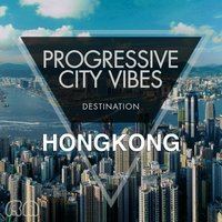 Progressive City Vibes - Destination Hongkong — сборник