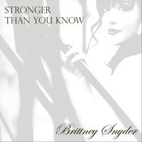 Stronger Than You Know — Brittney Snyder