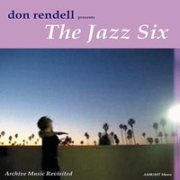 Presents the Jazz Six — Don Rendell