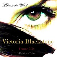 Ashes to the Wind — Victoria Blackstone, Righteous Twin