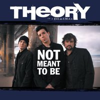 Not Meant To Be — Theory Of A Deadman