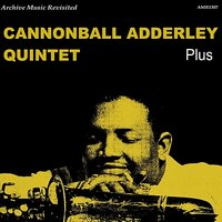 Plus - EP — Cannonball Adderley Quintet