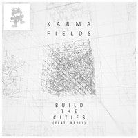 Build the Cities (feat. Kerli) — Kerli, Karma Fields