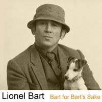 Bart for Bart's Sake — Lionel Bart